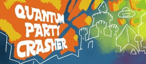 Quantum Party Crasher (750x276) (610x269)